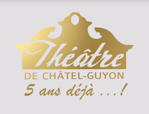 Théâtre de Châtel-Guyon : 5 ans déjà !