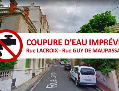 Infos riverains : coupure d'eau imprévue Rue Lacroix et Guy de Maupassant